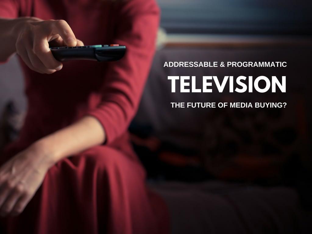 Addressable and Programmatic TV
